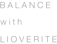 BALANCE with LIOVERITE